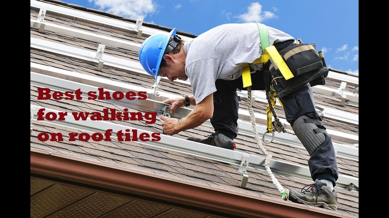 Best Shoes For Walking On Roof Tiles