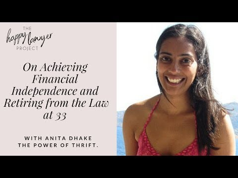 HLP041 - On Achieving Financial Independence and Retiring from Law at 33 with Anita Dhake