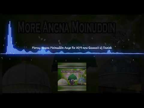 Moray Angna Moinuddin Aayo Re New Year 2019 Qawwali Dj Danish mixing
