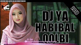 DJ YA HABIBAL QOLBI VERSI NONA CANTIK FULL BASS