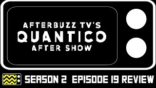 Quantico Season 2 Episode 19 Review & After Show | AfterBuzz TV