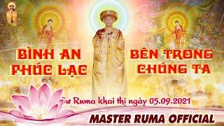 Bình An Phúc Lạc Bên Trong Chúng Ta | Master Ruma Official