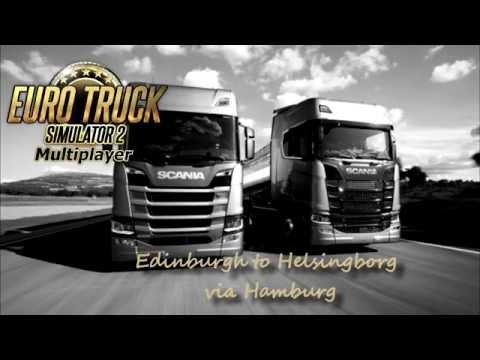 Euro Truck Simulator 2 Multiplayer-Edinburgh to Helsingborg via Hamburg