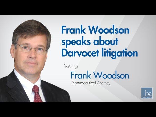 Frank Woodson speaks about Darvocet litigation