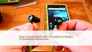 Razer Hammerhead USB-C Headphones Review plus vs Sennheiser Momentum