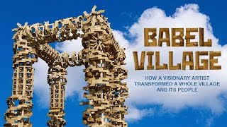 Babel Village. How a visionary artist transformed a whole village and its people (Trailer)