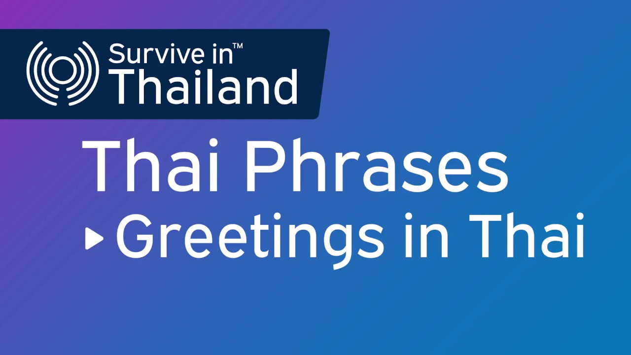 Thai Phrases And Words For Travelers Greetings In Thai Youtube