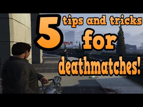 GTA online guides - 5 Tips and tricks for Deathmatches!