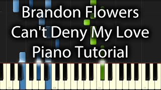 Baixar Brandon Flowers - Can't Deny My Love Tutorial (How To Play On Piano)