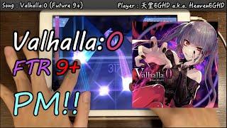 【新感覺配置注意!!】Valhalla:0 [FTR 9+] Pure Memory!!! (Max-17) 10001156pt【Arcaea】