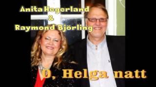 Anita Hegerland & Raymond Björling - O Helga Natt