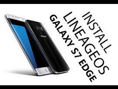 How To Install TWRP + LINEAGE OS 14.1 On Galaxy S7edge (Official)