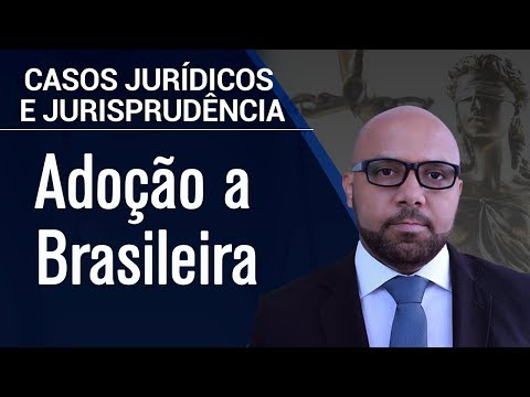 Видео Adoção a brasileira a luz do melhor interesse da criança