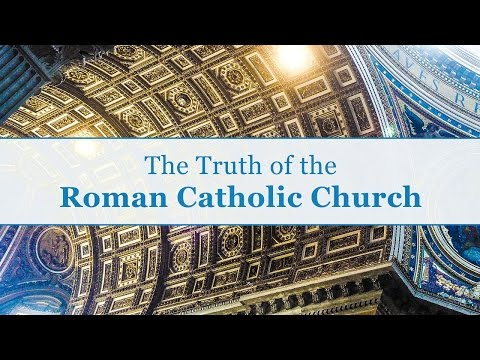 The Truth of the Roman Catholic Church - Tim Conway