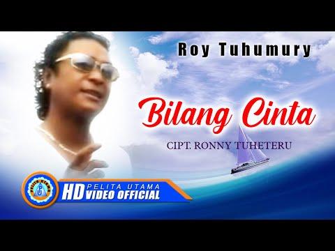 ROY TUHUMURY - BILANG CINTA