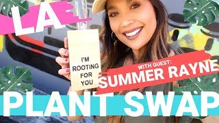 Plant Swap and Haul with Summer Rayne Oakes! | LA PLANT SWAP 2019