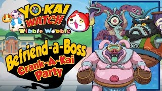 Yo-Kai Watch Wibble Wobble - Befriend-a-Boss Crank-A-Kai Party! [Android & iOS Gameplay]