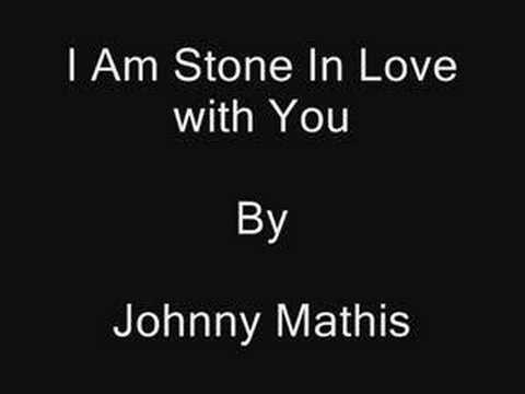 I'm Stone in Love With You Johnny Mathis