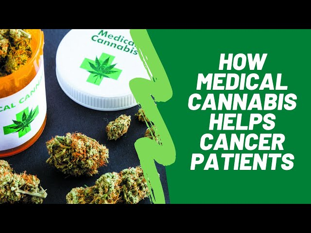 How Medical Cannabis Helps Cancer Patients