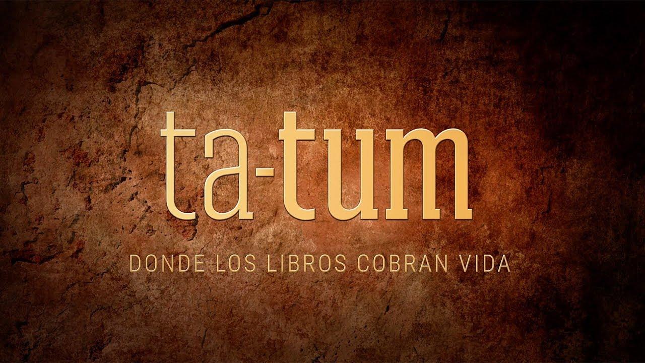 TA-TUM: DONDE LOS LIBROS COBRAN VIDA