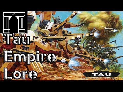 The Tau Empire, 40k Lore Part 1