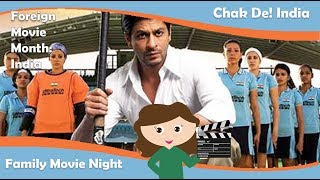 Family Movie Night: Chak De! India (Foreign Movie Month)