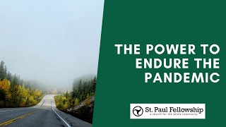 The Power to Endure the Pandemic