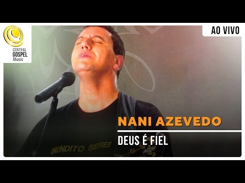 Nani Azevedo - Deus é Fiel - DVD Bendito Serei