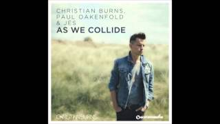 Christian Burns feat Paul Oakenfold feat JES - As We Collide (Orjan Nilsen Remix)