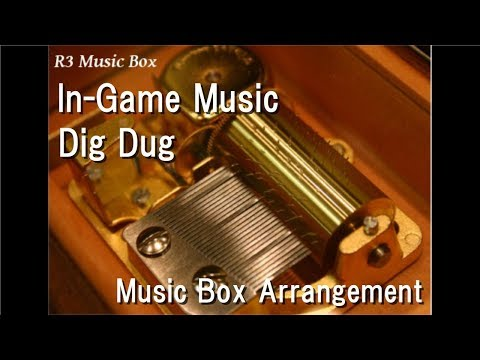 In-Game Music/Dig Dug [Music Box]