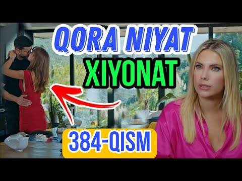 Qora Niyat 384 Qism Uzbek Tilida Turk Seriali / Кора ният 384 кисм турк сериали