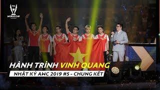 NHẬT KÝ AWC 2019 #5: HÀNH TRÌNH VINH QUANG