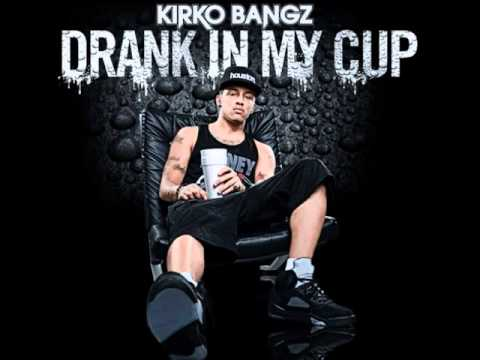 Drank In My Cup Remix - Kirko Bangz Feat. 2 Chainz & Juelz ...