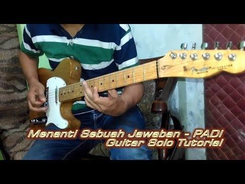 Menanti Sebuah Jawaban (PADI) Guitar Solo Tutorial