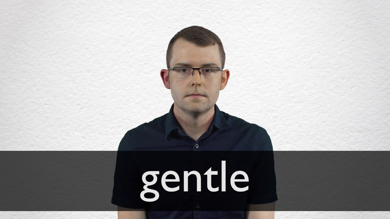 How to pronounce GENTLE in British English