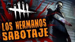 DEAD BY DAYLIGHT - LOS HERMANOS SABOTAJE - GAMEPLAY ESPAÑOL