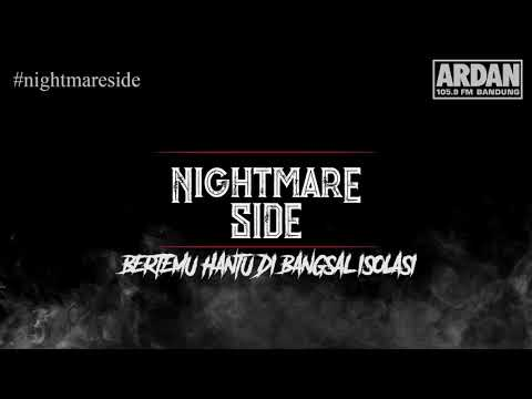 BERTEMU HANTU DI BANGSAL ISOLASI [NIGHTMARE SIDE OFFICIAL 2018] - ARDAN RADIO