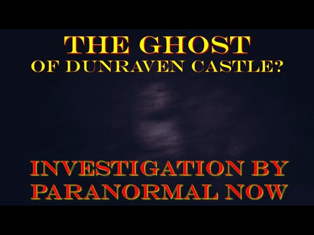 The Ghost of Dunraven castle