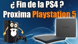 Final de Vida de la  PS4 - Proxima PS5 - NOTICIA