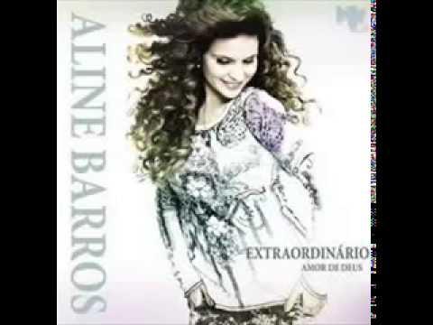 ALINE BARROS EXTRAORDINARIO AMOR DE DEUS CD COMPLETO  - CANAL GOSPEL
