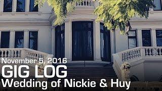 Wedding of Nickie & Huy | Gig Log #48 - November 5, 2016