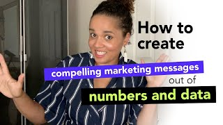 How to create compelling marketing messages out of numbers and data