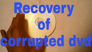 Recovery of corrupted dvd