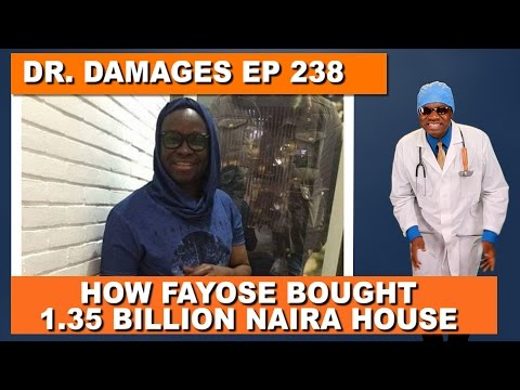 Dr. Damages Show - Episode 238: How Fayose Bought N1.35bn House