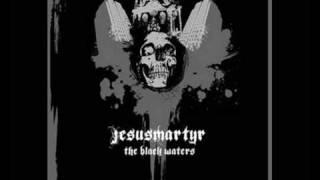 Jesusmartyr - The Black Waters