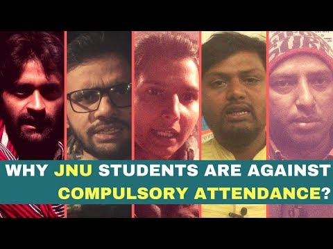 Why are JNU students against Compulsory Attendance?