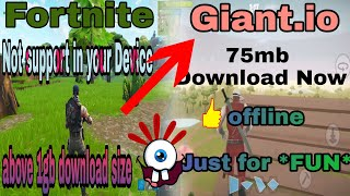 How to Download Fortnite (mobile)[No Lag] Best alternative apk {Giant.io Mod apk}