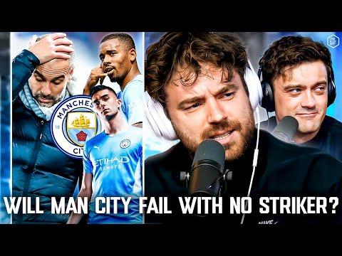 DEBATE: Will Man City FAIL With No Striker?