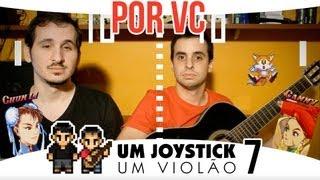 Um Joystick, Um Violão - 07