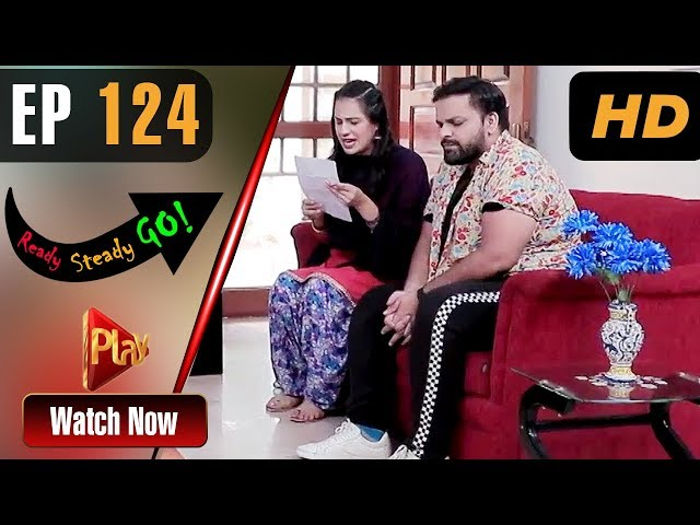 Ready Steady Go - Episode 124 | Play Tv Dramas | Parveen Akbar, Shafqat Khan | Pakistani Drama